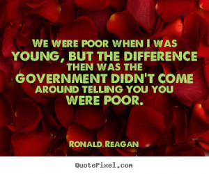 you you were poor ronald reagan more success quotes life quotes ...