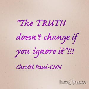 TRUTH doesn't CHANGE