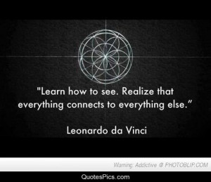 Everything is connected – Leonardo Da Vinci