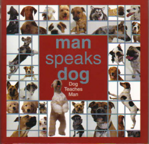 Man Speaks Dog. Fun, light-hearted facts and quotations are paired ...