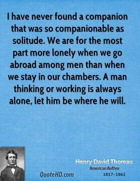 Henry David Thoreau - I have never found a companion that was so ...
