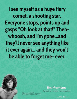 jim-morrison-quote-i-see-myself-as-a-huge-fiery-comet-a-shooting-star ...