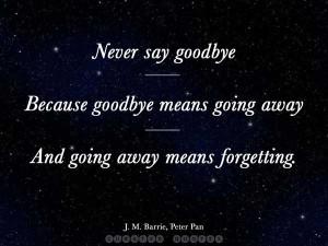 ... fly, you cease for ever to be able to do it. J. M. Barrie, Peter Pan