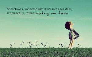 Heart break quotes, love, deep, sayings, deal