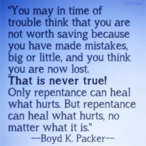 Inspirational quote from Boyd K. Packer. www.lds.org/general ...