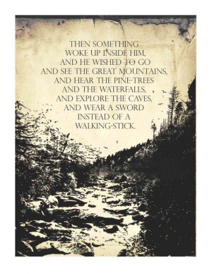 absolutely love this quote from the Hobbit story by J.R.R. Tolkien ...