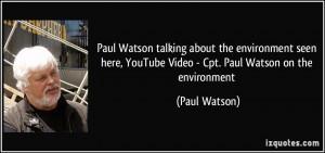 ... YouTube Video - Cpt. Paul Watson on the environment - Paul Watson