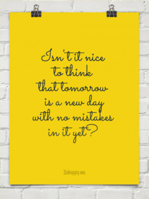 tomorrow is a new day with no mistakes quote