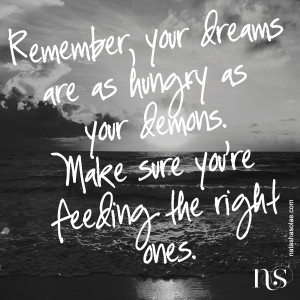 motivationmonday | Remember, your dreams are as hungry as your demons ...