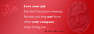 abdul kalam quotes love your job love your job but don t love your ...
