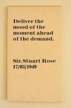 quote by business man and fashion retailer Sir Stuart Rose ...