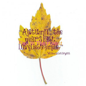 William Cullen Bryant Quote // Pressed Autumn by Fishintheforest, $12 ...