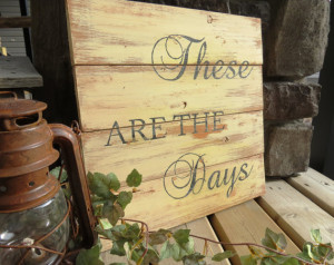 Handpainted Quote Wood Plank Sign - Rustic, Distressed, Country ...