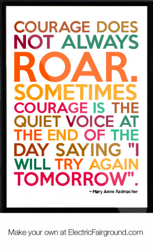 forums: [url=http://www.imagesbuddy.com/courage-does-not-always-roar ...