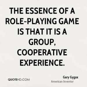 Gary Gygax Experience Quotes