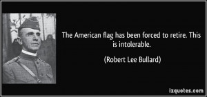 The American flag has been forced to retire. This is intolerable ...
