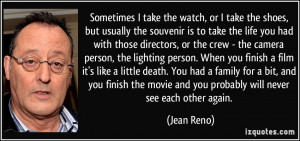 More Jean Reno Quotes
