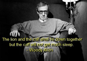 Woody allen, quotes, sayings, lion, calf, famous, deep, wisdom
