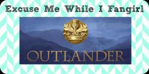 Excuse Me While I Fangirl: Outlander