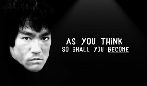 bruce lee quotes as you think so shall you become bruce lee