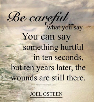 Be careful what you say