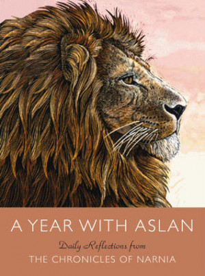 Year with Aslan: Daily Reflections from The Chronicles of Narnia