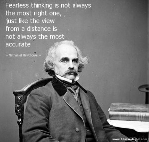 ... always the most accurate - Nathaniel Hawthorne Quotes - StatusMind.com