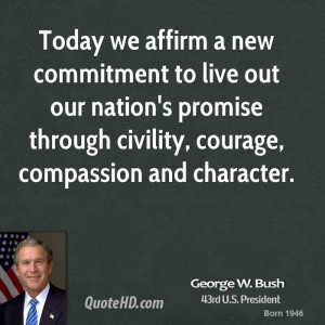 ... nation's promise through civility, courage, compassion and character