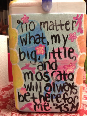 love this sorority quote on the cooler! So true too :) #TSM #sorority ...