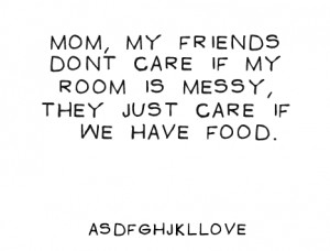 food, friends, mom, quote, room, text