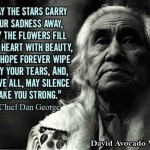 ... above all, may silence make you strong. Chief Dan George Read more