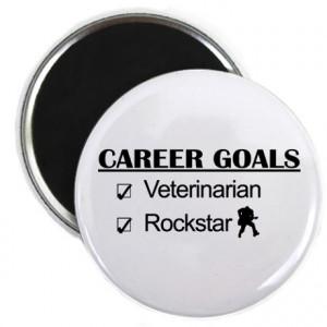 ... > Adult Humor Magnets > Veterinarian Career Goals - Rockstar Magnet