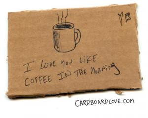 cardboard, cardboard love, coffee, graphic design, humor, love, quote ...