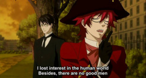 Grell XD Oh my gosh this line from the anime version of Black Butler ...