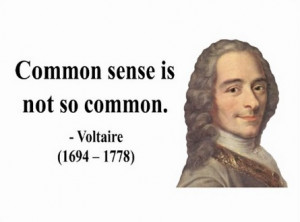 Voltaire Philosopher Quotes Commen sense quote