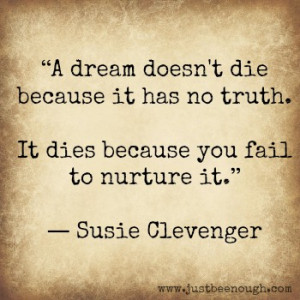 nurturing your dreams | JustBeEnough