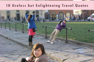 10 Useless but Enlightening Travel Quotes