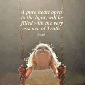 pure heart open to the light, will be filled with the very essence ...