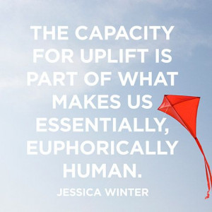 ... of what makes us essentially, euphorically human.