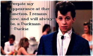 pretty in pink quotes - Google Search You can't help but love Duckie!