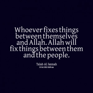 20921-whoever-fixes-things-between-themselves-and-allah-allah-will.png