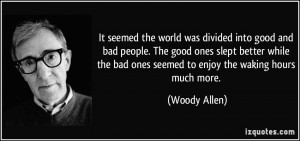 into good and bad people. The good ones slept better while the bad ...