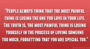 don't know which is worse, loving someone knowing its going to ...