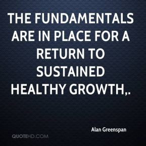 Alan Greenspan - The fundamentals are in place for a return to ...