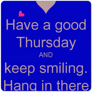 thursday #keep #smiling #hang in #there #quote #citat #inspiration ...