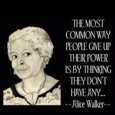 Alice Walker...preach it! More