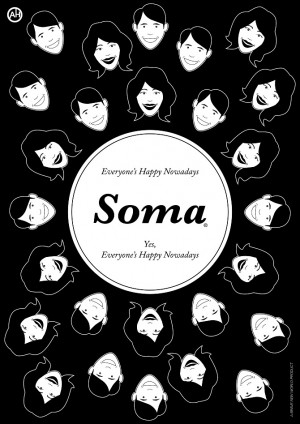 Based on the drug ' Soma ' from Aldous Huxley's Brave New World .