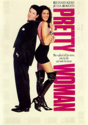 of my favorite movies of all time is Pretty Woman with Julia Roberts ...
