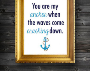... You Are My Anchor Quote Art Instant Download/ Anchor Print/ Love Quote
