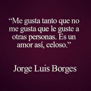 frases de jorge luis borge 1 Imágenes con frases de Jorge Luis Borges